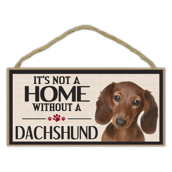 Pet Accessories Wood Sign - It's Not A Home Without A Dachshund - Dogs, Gifts, Decorations
