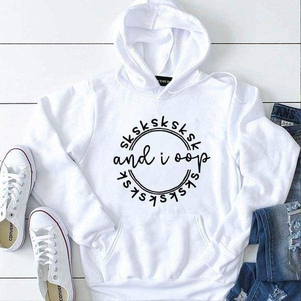 New Fashion Vsco Girl Letter Printed Funny Hoodie Casual Long Sleeve Sksksk And I Oop Printing Hoody Sweatshirt Pullover