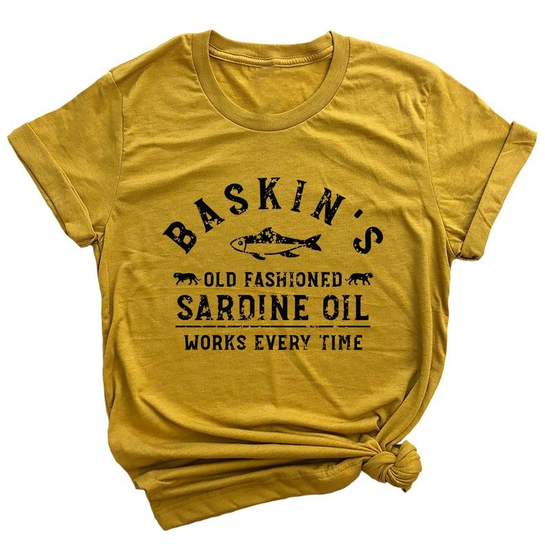 Carol Baskins Tshirt, Sardine Oil Shirt, Funny Sayings Shirt, Works Every Time Print Shirt,short Sleeve Casual Tee, Basic Loose Cotton Shirt
