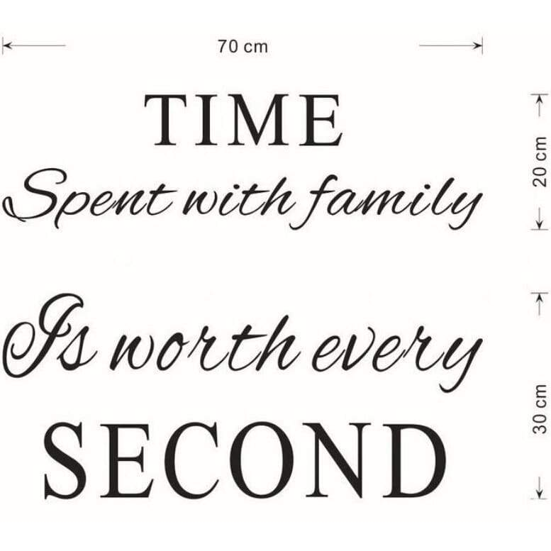 Time Spent with Family is Worth Every Second Wall Decals Art Wall Quote Stickers